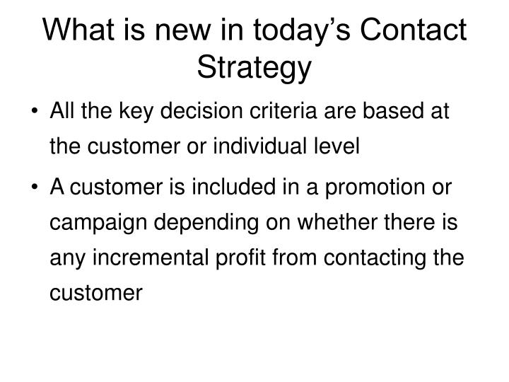 What is new in today's Contact Strategy