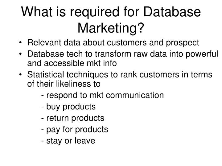 What is required for Database Marketing?