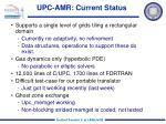upc amr current status
