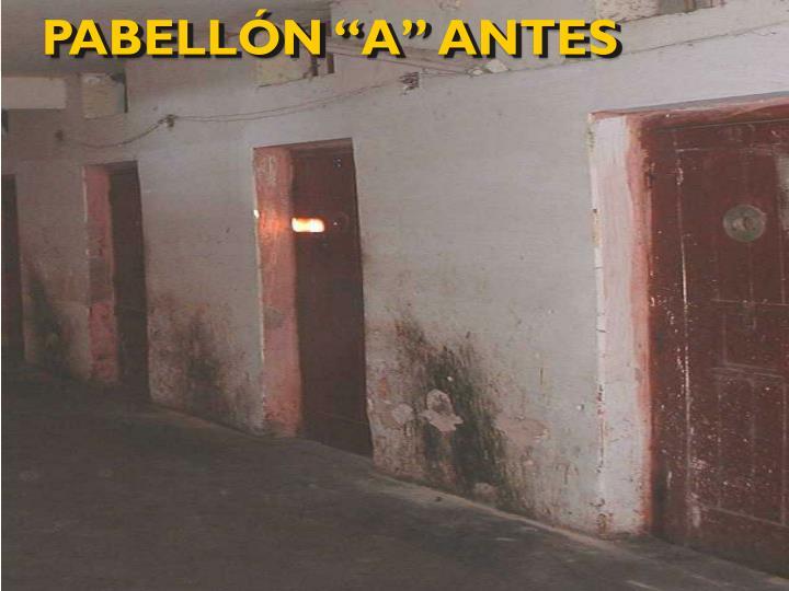 """PABELLÓN """"A"""" ANTES"""