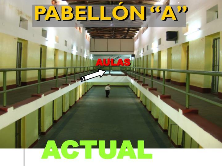 """PABELLÓN """"A"""""""