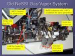 old nessi gas vapor system