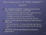 reconfiguration of cpac nessi system