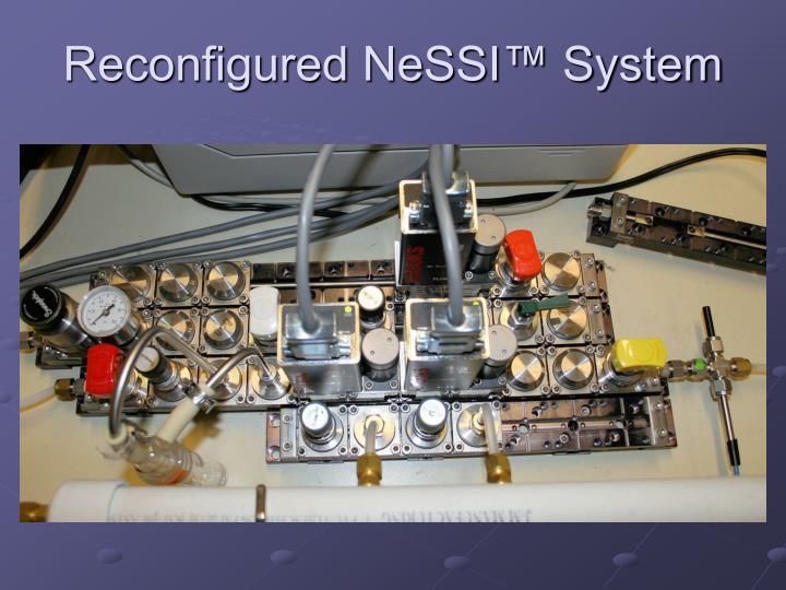 Reconfigured NeSSI™ System