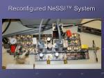 reconfigured nessi system