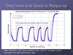 step times and spectral response