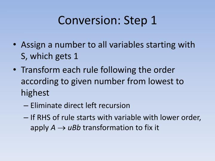Conversion: Step 1