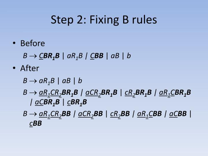 Step 2: Fixing B rules