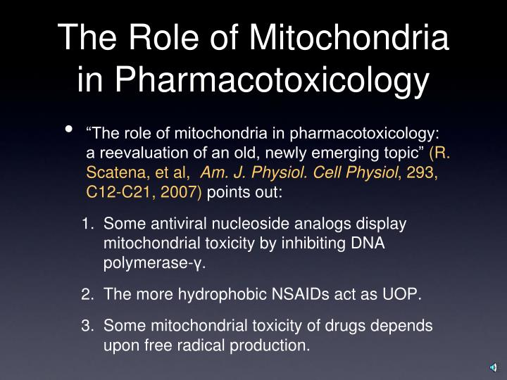 The role of mitochondria in pharmacotoxicology