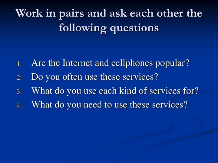 Work in pairs and ask each other the following questions