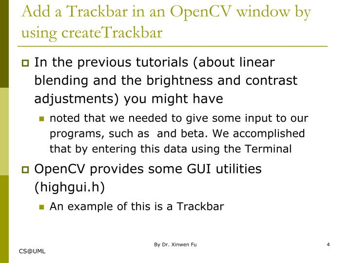 Add a Trackbar in an OpenCV window by using createTrackbar