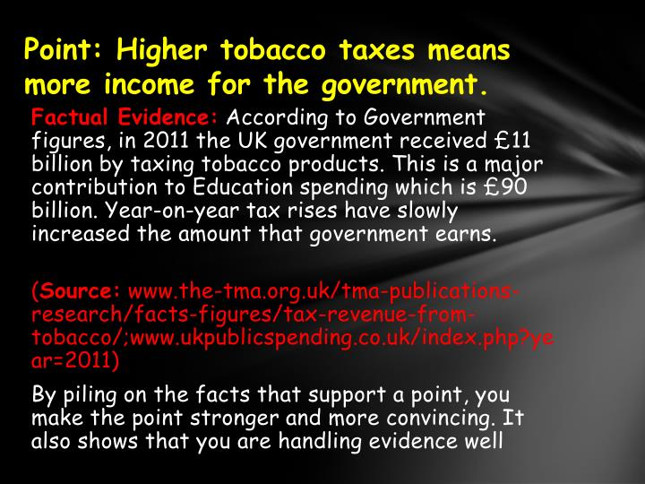 Point:Higher tobacco taxes means more income for the government.
