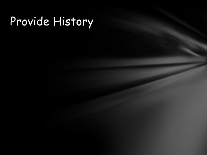 Provide History