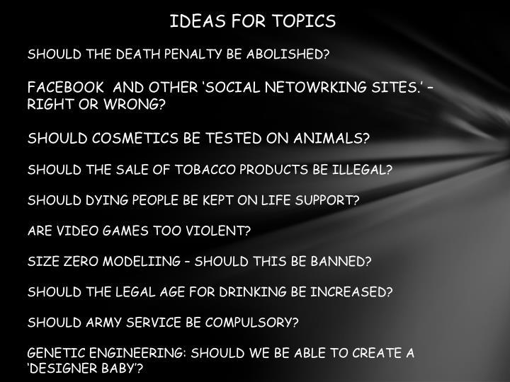 IDEAS FOR TOPICS