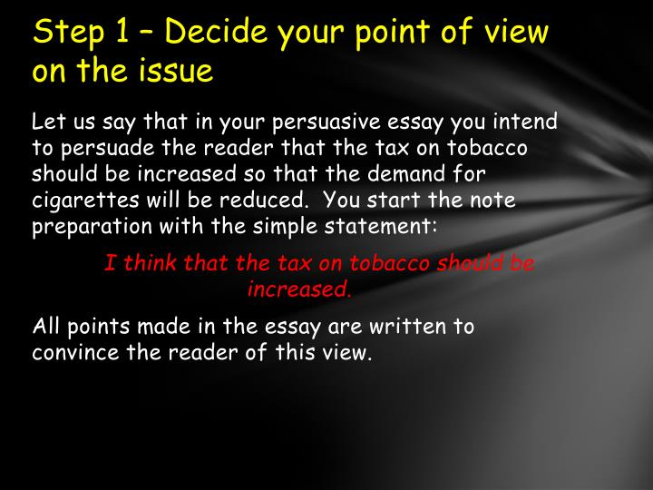 Step 1 – Decide your point of view on the issue