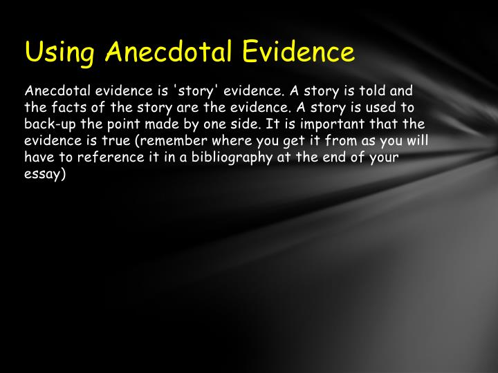 Using Anecdotal Evidence