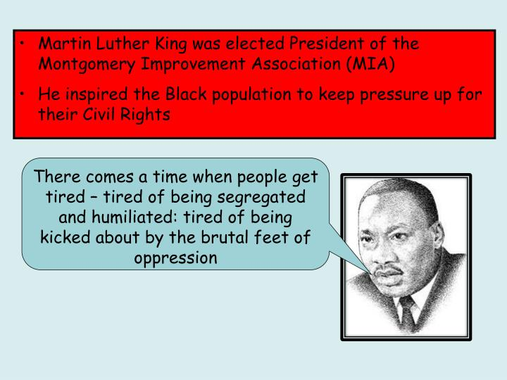 Martin Luther King was elected President of the Montgomery Improvement Association (MIA)