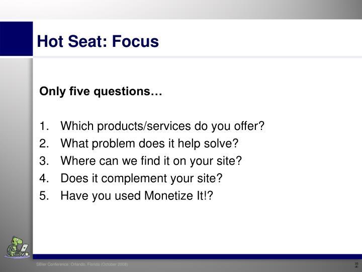 Hot Seat: Focus