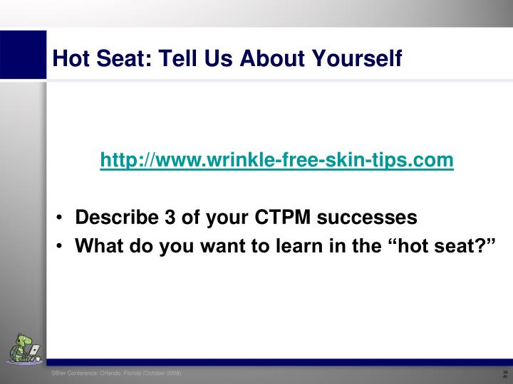 Hot Seat: Tell Us About Yourself