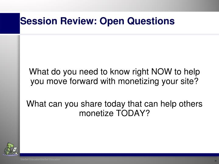 What do you need to know right NOW to help you move forward with monetizing your site?