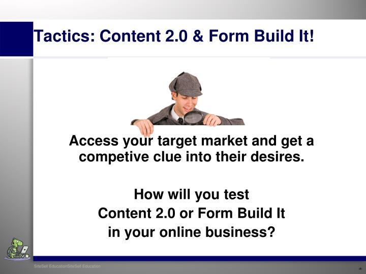 Access your target market and get a competive clue into their desires.
