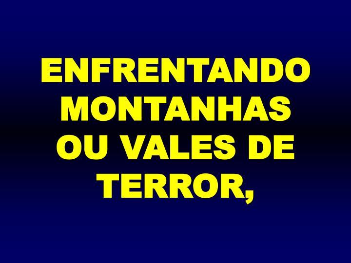 ENFRENTANDO MONTANHAS