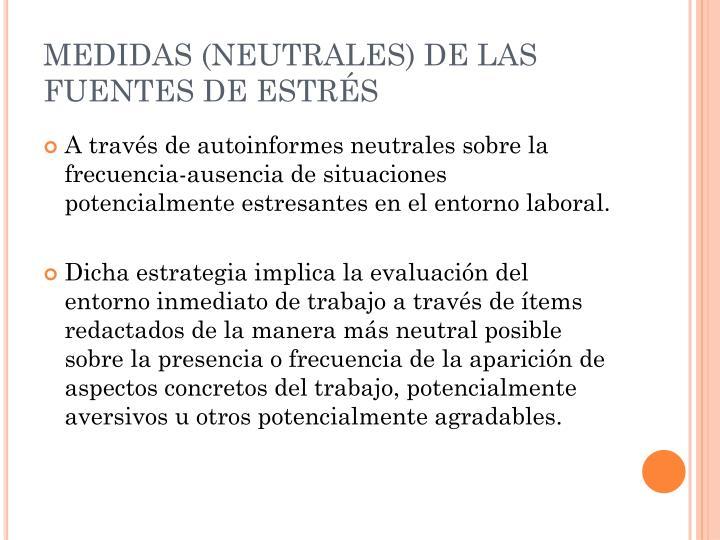 MEDIDAS (NEUTRALES) DE LAS FUENTES DE ESTRÉS