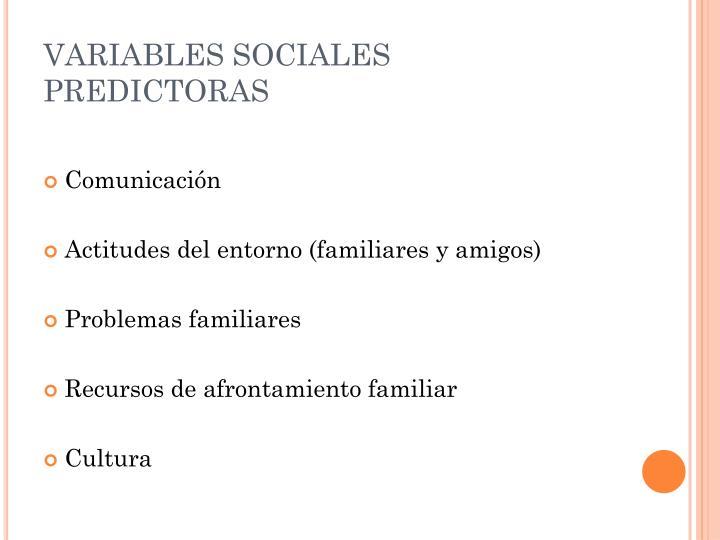 VARIABLES SOCIALES PREDICTORAS