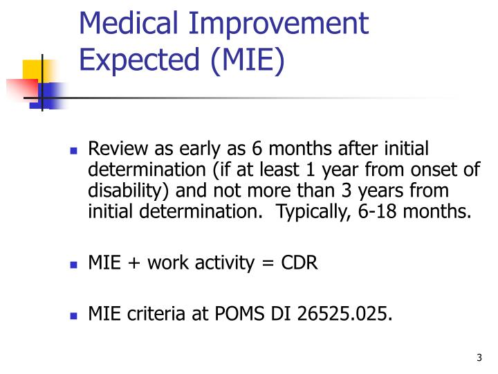 Medical Improvement Expected (MIE)
