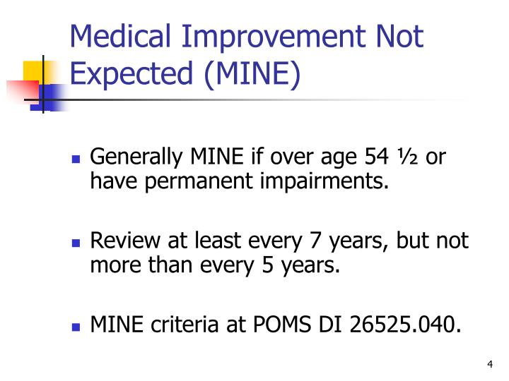 Medical Improvement Not Expected (MINE)