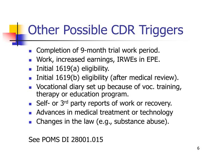Other Possible CDR Triggers