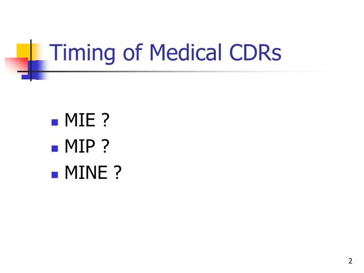 Timing of Medical CDRs