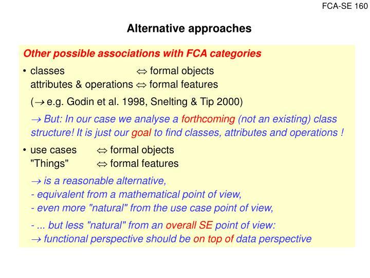 Alternative approaches