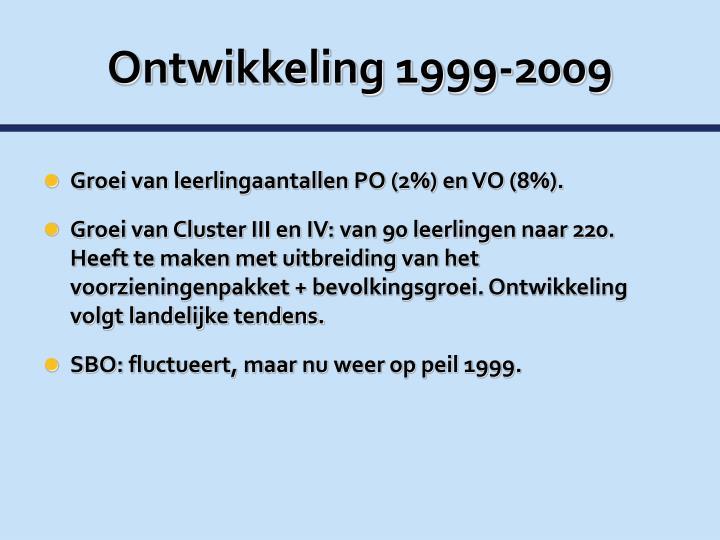 Ontwikkeling 1999-2009