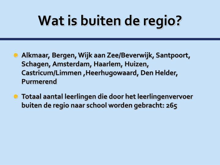 Wat is buiten de regio?