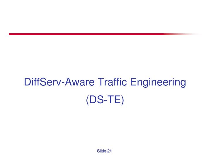 DiffServ-Aware Traffic Engineering