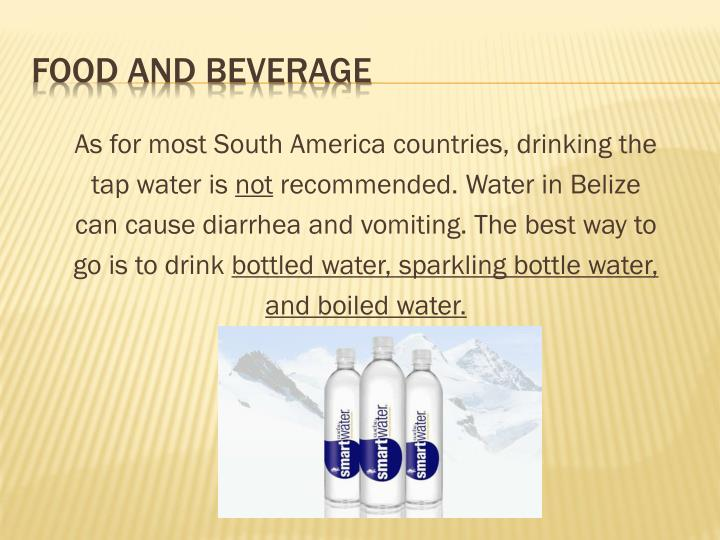 As for most South America countries, drinking the