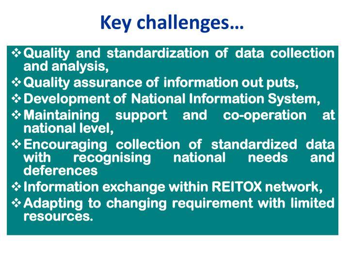 Key challenges…