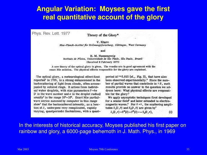 Angular Variation:  Moyses gave the first real quantitative account of the glory