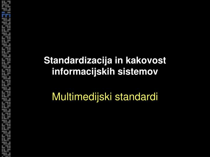 standardizacija in kakovost informacijskih sistemov