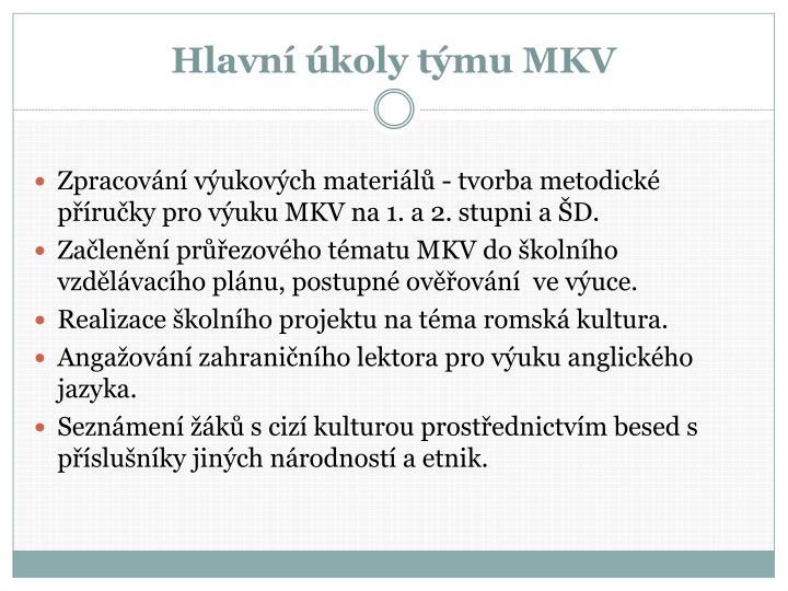 Hlavní úkoly týmu MKV