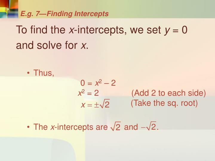 E.g. 7—Finding Intercepts