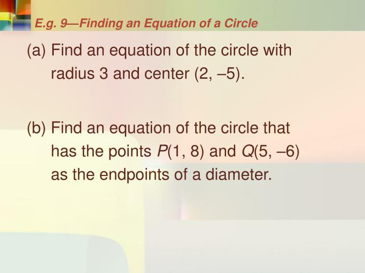 E.g. 9—Finding an Equation of a Circle