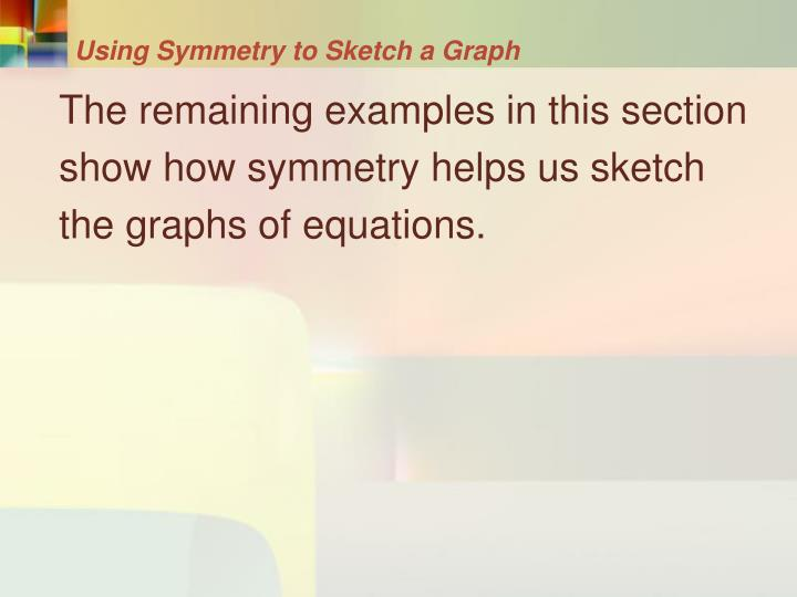 Using Symmetry to Sketch a Graph