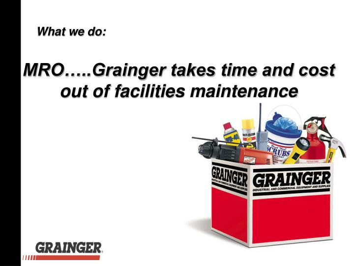 MRO…..Grainger takes time and cost