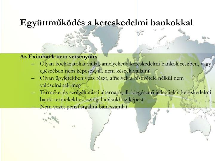 Együttműködés a kereskedelmi bankokkal