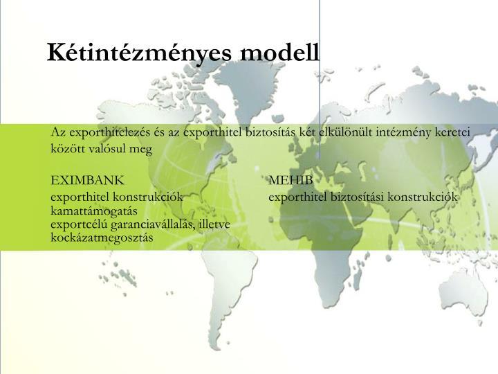 Kétintézményes model