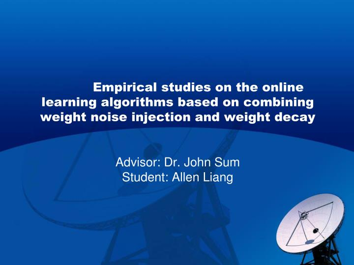 Empirical studies on the online learning algorithms based on combining weight noise injection and weight decay