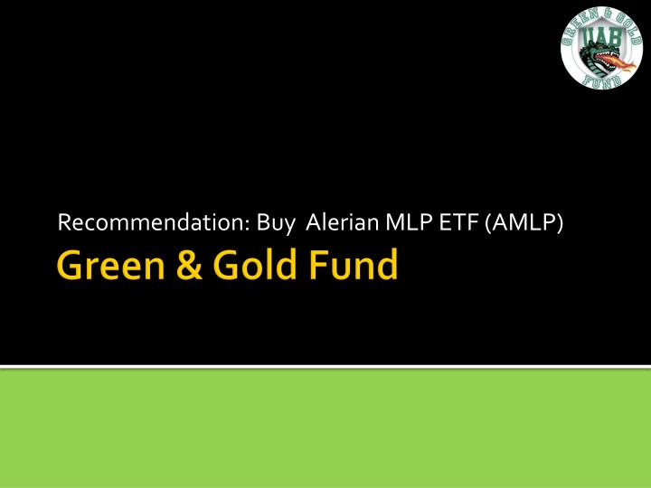 Recommendation: Buy  Alerian MLP ETF (AMLP)