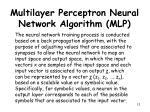 multilayer perceptron neural network algorithm mlp7